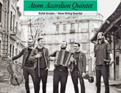 <span>RAFAŁ GRZĄKA i ATOM STRING QUARTET</span> Atom Accordion Quintet