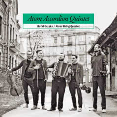 RAFAŁ GRZĄKA i ATOM STRING QUARTET Atom Accordion Quintet