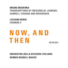 MADERNA/BERIO Now, And Then