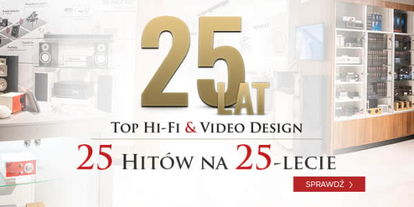 25 hitów na 25-lecie Top Hi-Fi & Video Design