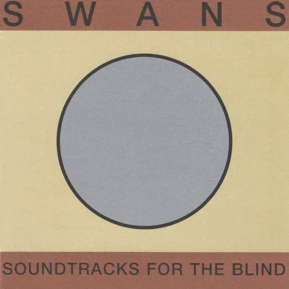 <span>SWANS</span> Soundtracks for the Blind