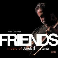 Friends: Music Of Jarek Śmietana