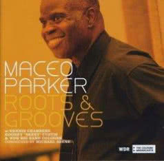 MACEO PARKER Roots & Grooves