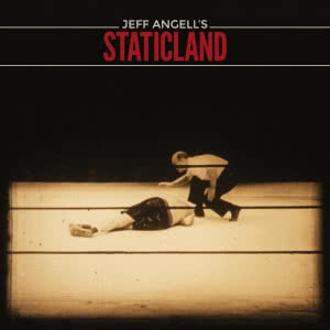 Jeff Angell`s Staticland