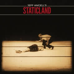 JEFF ANGELL`S STATICLAND Jeff Angell`s Staticland