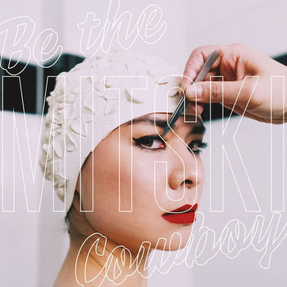 <span>MITSKI</span> Be The Cowboy
