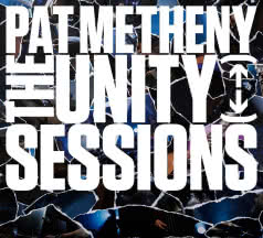 PAT METHENY The Unity Sessions