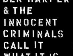 <span>BEN HARPER & THE INNOCENT CRIMINALS</span> Call It What It Is