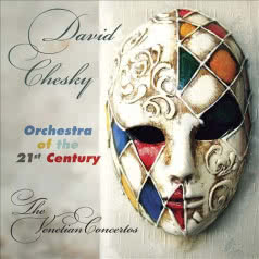 DAVID CHESKY The Venetian Concertos