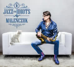 MACIEJ MALEŃCZUK Jazz For Idiots