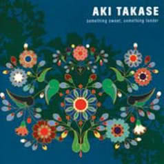 AKI TAKASE Something sweet, something tender