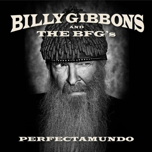 BILLY GIBBONS AND THE BFG`S Perfectamundo