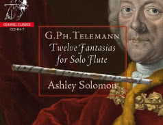 <span>ASHLEY SOLOMON</span> Telemann: Twelve Fantasias for Solo Flute