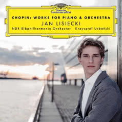JAN LISIECKI Chopin: Works for Piano & Orchestra