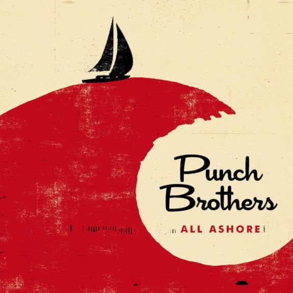 <span>PUNCH BROTHERS</span> All Ashore