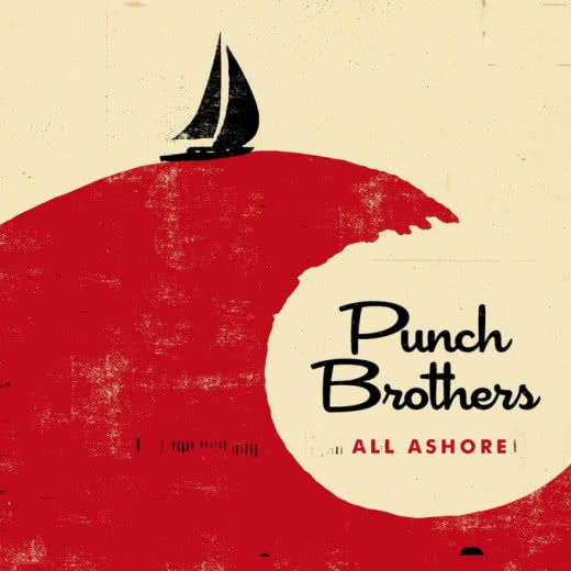 PUNCH BROTHERS All Ashore