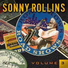 SONNY ROLLINS Road Shows, volume 3