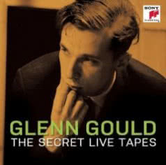 GLENN GOULD The Secret Live Tapes