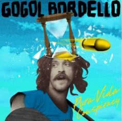 GOGOL BORDELLO Vida Conspiracy