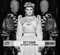 "Teledysk Röyksopp & Robyn do ""Do It Again"""
