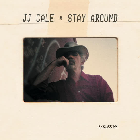 <span>J.J. CALE</span> Stay Around