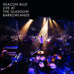 DEACON BLUE Live At The Glasgow Barrowlands