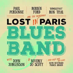 ROBBEN FORD / RON THAL / PAUL PERSONNE Lost In Paris Blues Band