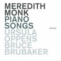 MEREDITH MONK Piano Songs