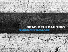 <span>BRAD MEHLDAU TRIO</span> Blues and Ballads