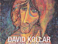 <span>DAVID KOLLAR</span> Notes from the Underground