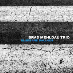 BRAD MEHLDAU TRIO Blues and Ballads
