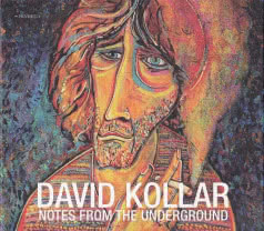 DAVID KOLLAR Notes from the Underground