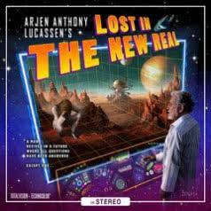 ARJEN ANTHONY LUCASSEN Lost In The New Real