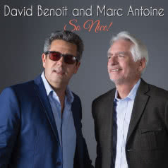 DAVID BENOIT & MARC ANTOINE So Nice!