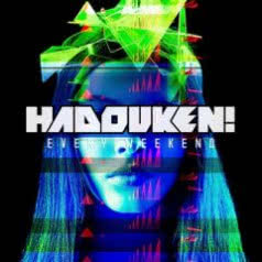 HADOUKEN Every Weekends