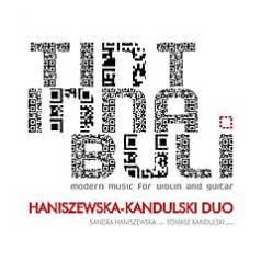 HANISZEWSKA - KANDULSKI DUO Tintinnabuli - Modern Music For Violin And Guitar