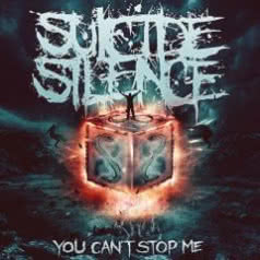 SUICIDE SILENCE You Can`t Stop Me