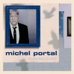 MICHEL PORTAL Birdwatcher