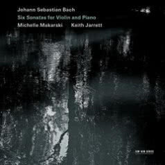 MICHELLE MAKARSKI/KEITH JARRETT Bach: Six Sonatas for Violin and Piano