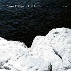BARRE PHILLIPS End To End