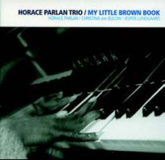 HORACE PARLAN TRIO My Little Brown Book