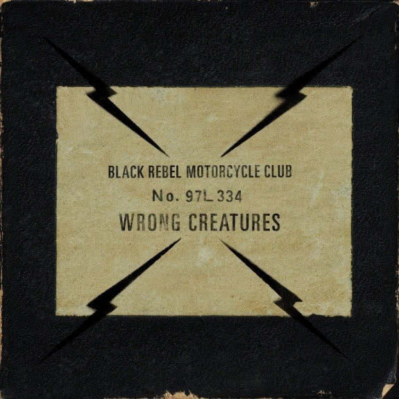<span>BLACK REBEL MOTORCYCLE CLUB</span> Wrong Creatures