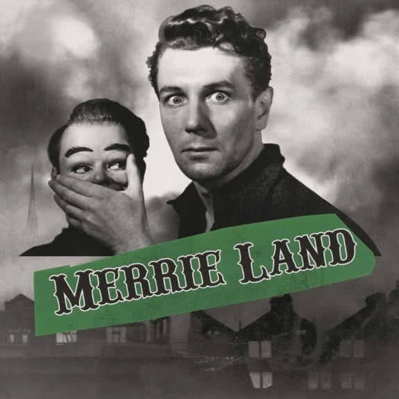 <span>THE GOOD, THE BAD & THE QUEEN</span> Merrie Land