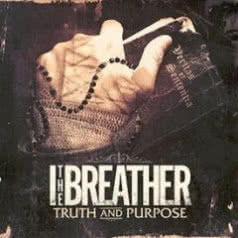 I, THE BREATHER Truth and Purpose