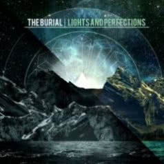THE BURIAL Lights And Perfections
