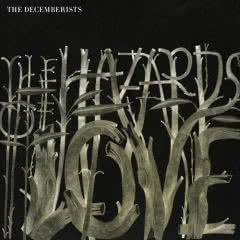 THE DECEMBERISTS The Hazards Of Love