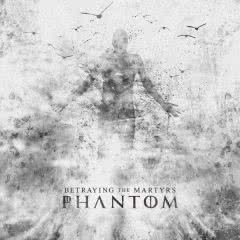 BETRAYING THE MARTYRS Phantom