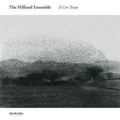 THE HILLIARD ENSEMBLE Il Cor Tristo