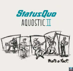 STATUS QUO Aquostic II - That`s A Fact!