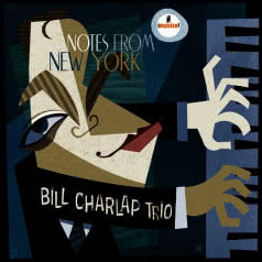 BILL CHARLAP TRIO Notes From New York